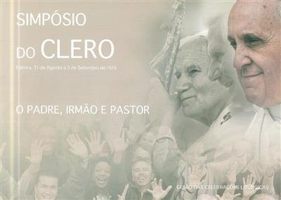 O padre, irmão e pastor (VIII Simpósio do Clero em Portugal)