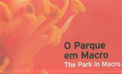 O Parque em macro (comis. e coord. João Almeida)