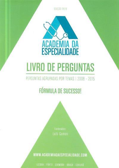 Academia da especialidade (Luís Gamas)