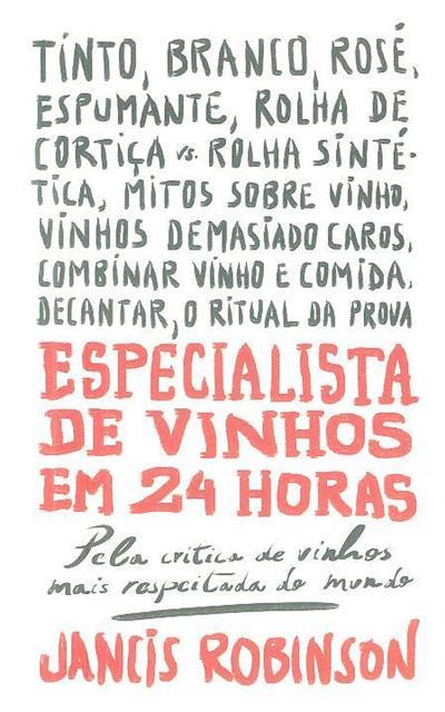 Especialista de vinhos em 24 horas (Jancis Robinson)