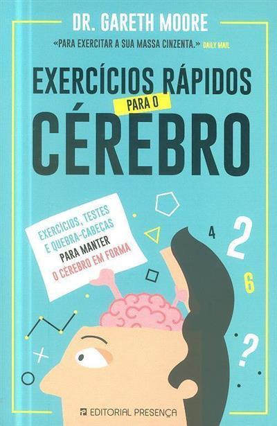 Exercícios rápidos para o cérebro (Gareth Moore)