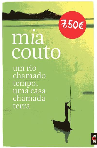 Um rio chamado tempo, uma casa chamada Terra (Mia Couto)