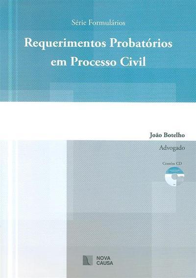 Requerimentos probatórios em processo civil (João Botelho)