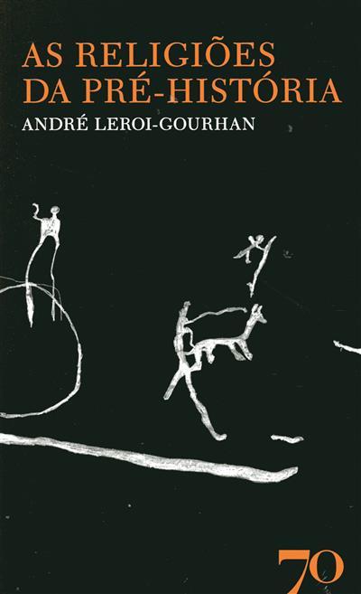 As religiões da pré-história (André Leroi-Gourhan)