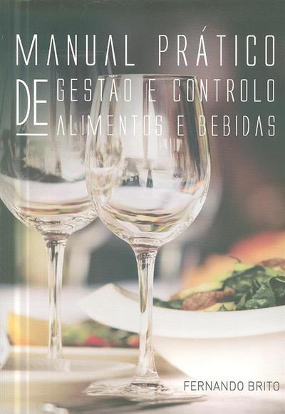 Manual prático de gestão e controlo de alimentos e bebidas (Fernando Brito)