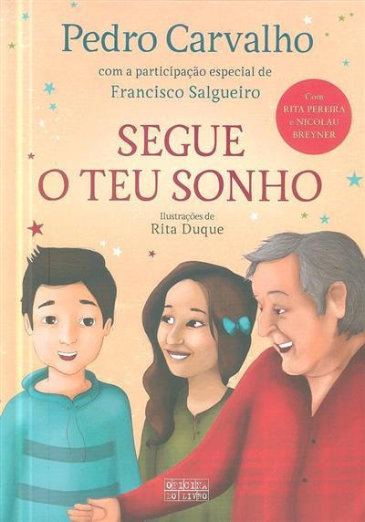 Segue o teu sonho (Pedro Carvalho, Francisco Salgueiro)