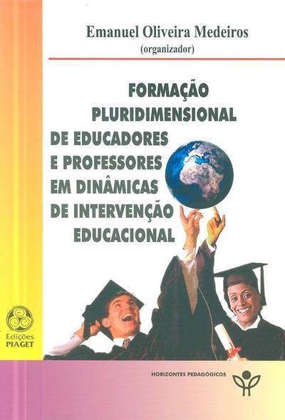 Formação pluridimensional de educadores e professores em dinâmicas de intervenção educacional (org. Emanuel Oliveira Medeiros)