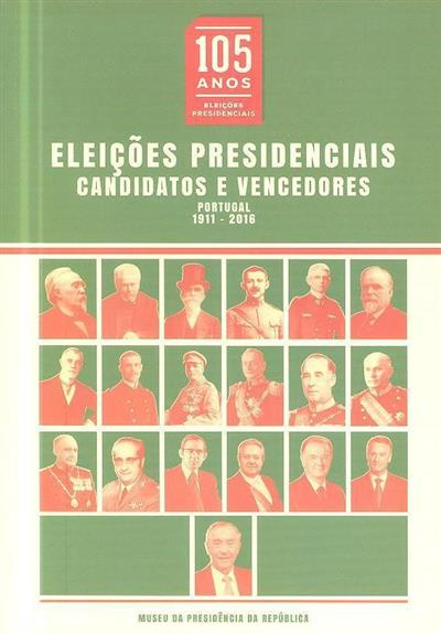 Eleições presidenciais, candidatos e vencedores (Coord. cient. Elsa Santos Alípio)