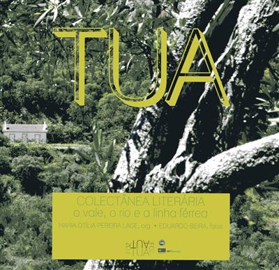 Tua (org. Maria Otília Pereira Lage)