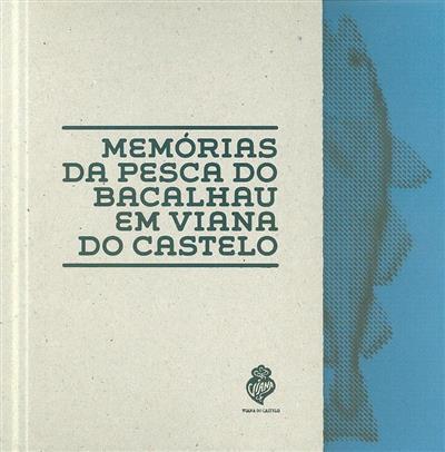 Memórias da pesca do bacalhau em Viana do Castelo (coord. José Maria Costa)