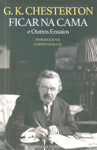 Ficar na cama e outros ensaios (G. K. Chesterton)