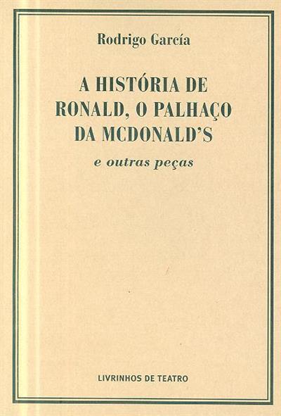 A história de Ronald, o palhaço da Mcdonald's e outas peças (Rodrigo García)