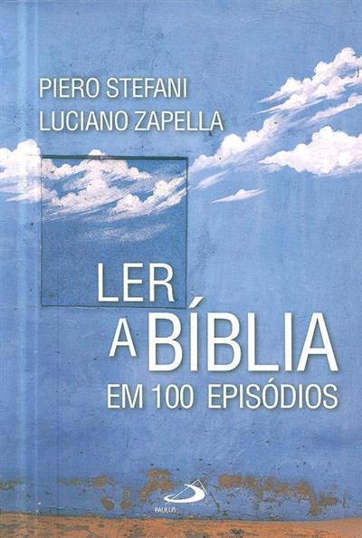 Ler a Bíblia em 100 episódios (Piero Stefani, Luciano Zappella)