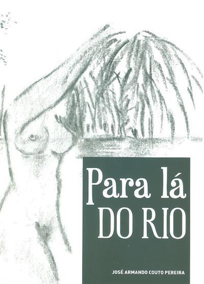 Para lá do rio (José Armando Couto Pereira)