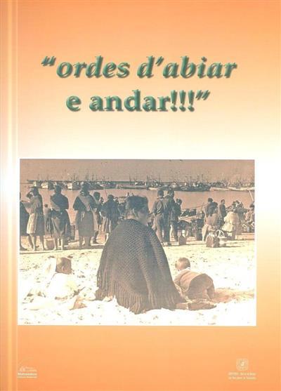 """Ordes d'abiar e andar!!!"" (textos Agostinho Farinha Isidoro... [et al.])"