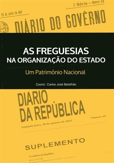As freguesias na organização do Estado (coord. Carlos José Batalhão)