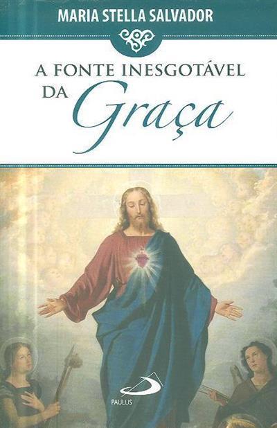 A fonte inesgotável da Graça (Maria Stella Salvador)