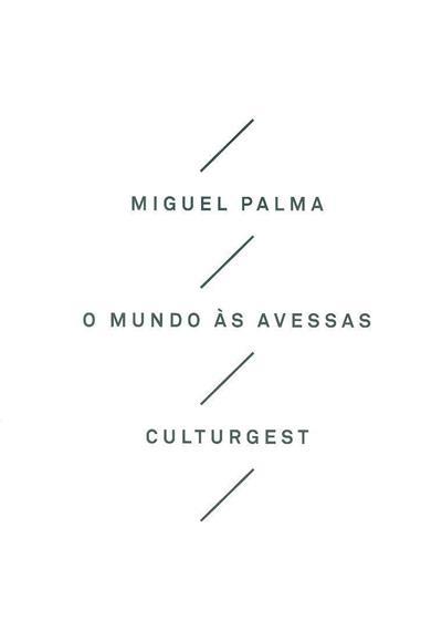 O mundo às avessas (Miguel Palma)