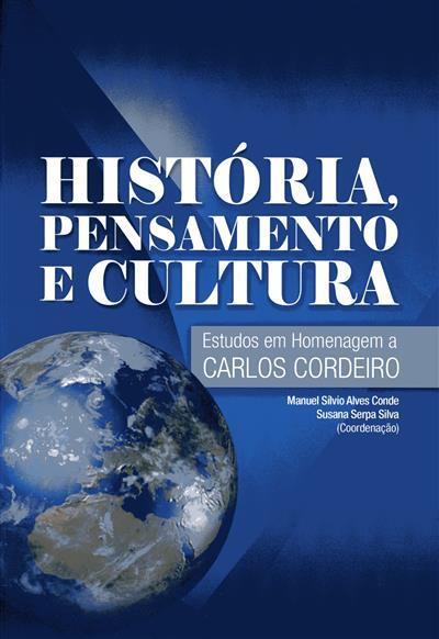 História, pensamento e cultura (coord. e ed. Manuel Sílvio Alves Conde, Susana Serpa Silva)