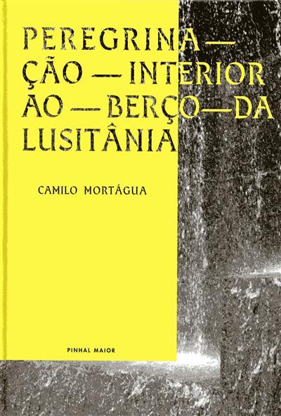 Peregrinação interior ao berço da Lusitânia (Camilo Mortágua)