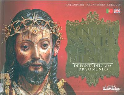 Senhor Santo Cristo dos Milagres de Ponta Delgada para o Mundo (texto José Andrade)