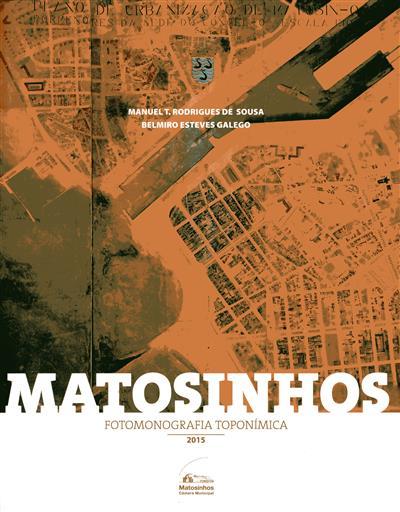 Matosinhos (Manuel T. Rodrigues de Sousa, Belmiro Esteves Galego)