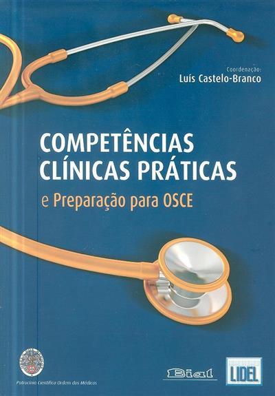 Competências clínicas práticas e preparação para OSCE (coord. Luís Castelo-Branco, Nuno Guerra Pereira, Tânia Gago)