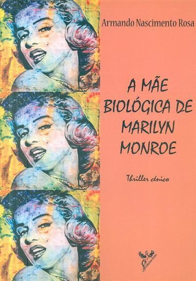 A mãe biológica de Marilyn Monroe (Armando Nascimento Rosa)