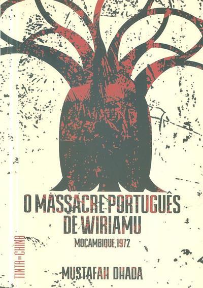 O massacre português de Wiriamu, Moçambique 1972 (Mustafah Dhada)