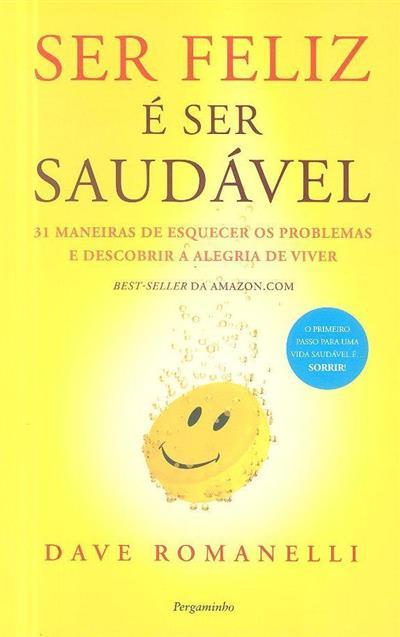 Ser feliz é ser saudável (Dave Romanelli)