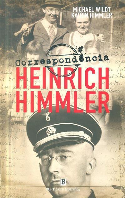 Heinrich Himmler correspondência (ed. crítica Michael Wildt, Katrin Himmler)