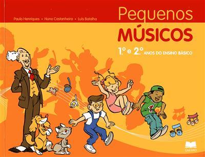 Pequenos músicos (Paulo Henriques, Nuno Castanheira, Luís Batalha)