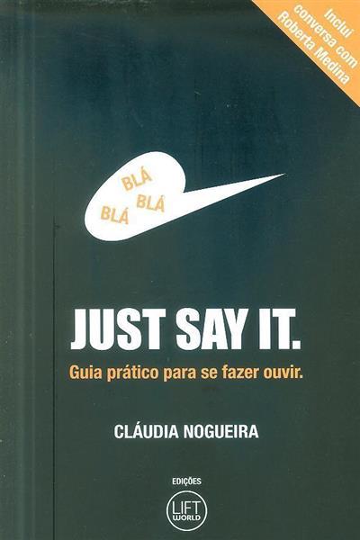 Just say it (Cláudia Nogueira)