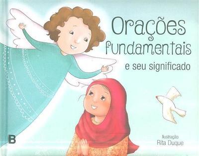 Orações fundamentais e seu significado (il. Rita Duque)