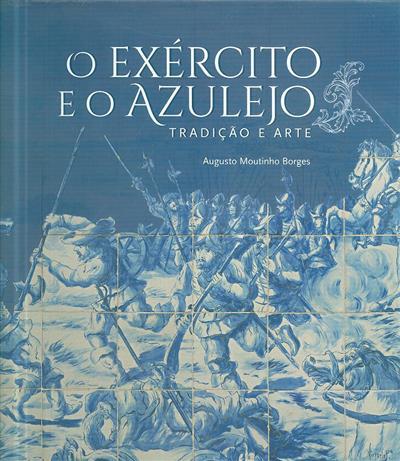 O exército e o azulejo (Augusto Moutinho Borges)