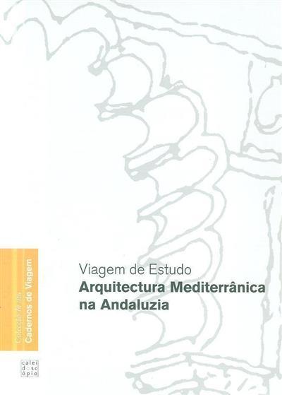 Arquitectura mediterrânica na Andaluzia, viagem de estudo (Ana Bruto da Costa... [et al.])