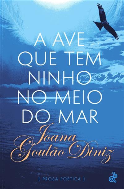 A ave que tem ninho no meio do mar (Joana Goulão Diniz)
