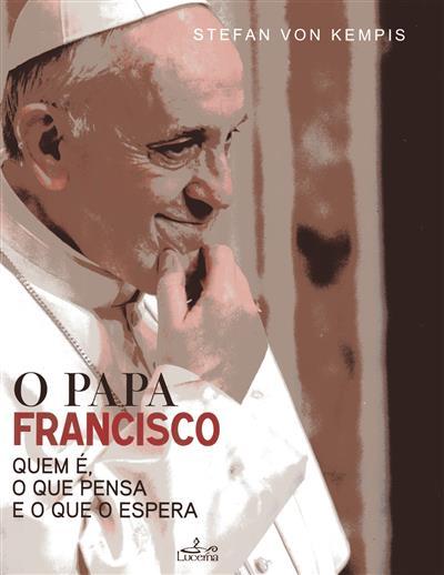 O Papa Francisco (Stefan Von Kempis)