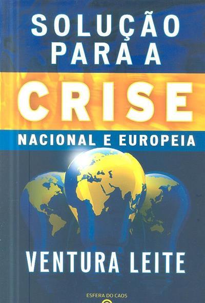 Solução para a crise nacional e europeia (Ventura Leite)