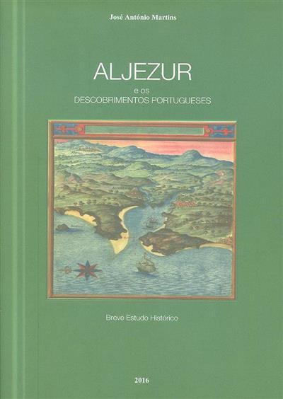 Aljezur e os Descobrimentos Portugueses (José António Martins)