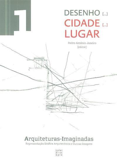 Desenho [...]  cidade [...]  lugar (ed. Pedro António Janeiro)