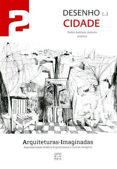 Desenho [...] cidade (ed. Pedro António Janeiro)