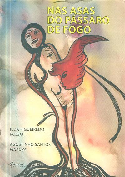 Nas asas do pássaro de fogo (Ilda Figueiredo)