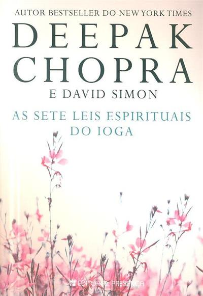 As sete leis espirituais do ioga (Deepak Chopra, David Simon)