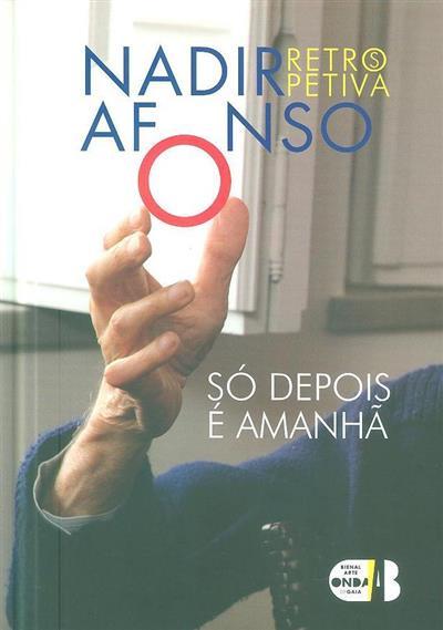 Nadir Afonso -  retrospetiva (org. Artistas de Gaia - Cooperativa Cultural)
