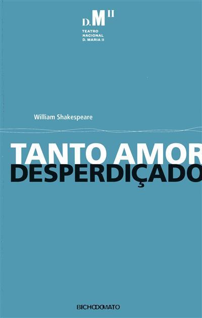 Tanto amor desperdiçado (William Shakespeare)