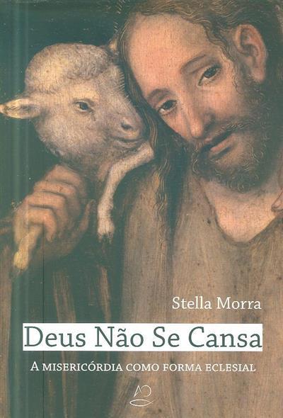 Deus não se cansa (Stella Morra)