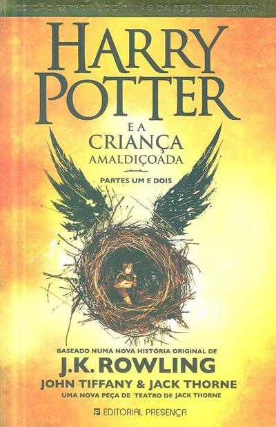 Harry Potter e a criança amaldiçoada, partes um e dois (J. K. Rowling, John Tiffany, Jack Thorne)