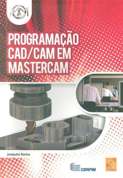 Programação CAD-CAM em Mastercam (Joaquim Rocha)