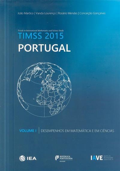 TIMSS 2015 - Portugal (Vanda Lourenço, Rosário Mendes, Conceição Gonçalves)